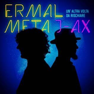 Ermal Meta feat. J-AX : arriva il nuovo singolo Un altra volta da rischiare
