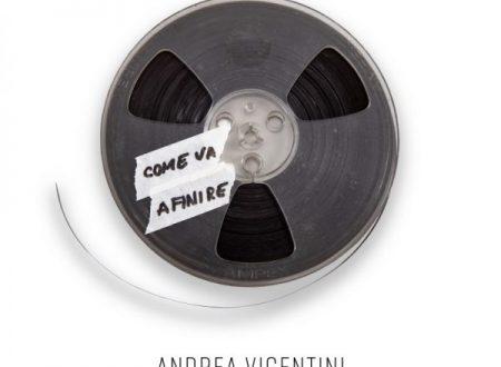 Andrea Vigentini – Come va a finire Da oggi Venerdì 12 Aprile su tutte le piattaforme digitali!