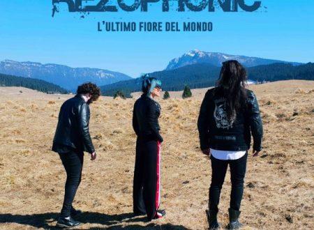 """Da venerdì 17 maggio è in radio """"L' ULTIMO FIORE DEL MONDO"""", il nuovo singolo dei REZOPHONIC."""