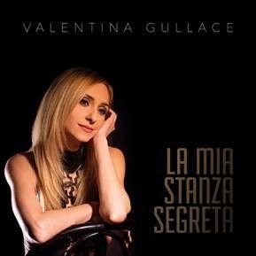 """VALENTINA GULLACE  """"LA MIA STANZA SEGRETA"""""""