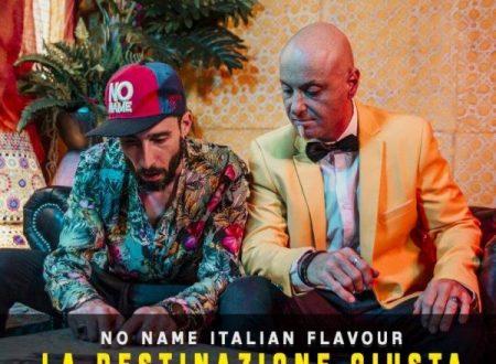 """In radio e negli store digitali """"La destinazione giusta"""", il nuovo singolo dei No Name Italian Flavour"""