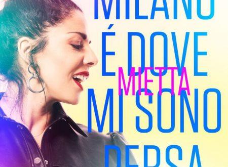 """""""Milano è dove mi sono persa"""" è il titolo del nuovo brano di MIETTA, in uscita in radio e in tutti i digital store a partire da venerdì 28 giugno"""