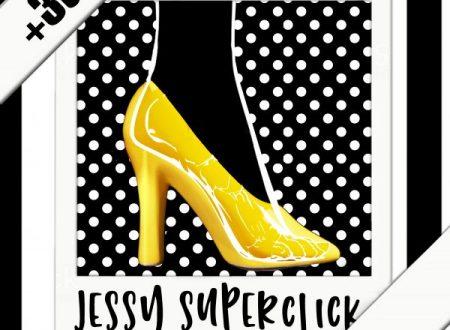 12 LUGLIO arriva in radio sulle piattaforme e negli store  JESSY SUPERCLICK il singolo dei +3dB