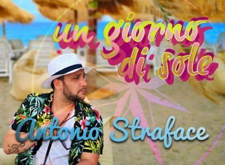 Un Giorno di Sole il nuovo singolo di Antonio Straface