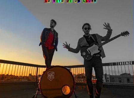 """LE TENDENZE – nuovo singolo """"La vita di un Clown"""""""