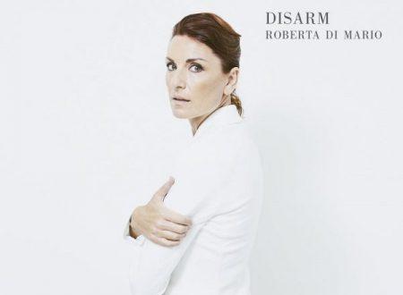 Esce Disarm il nuovo album di Roberta Di Mario