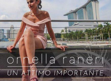 """""""Un attimo importante"""" è  il nuovo singolo della cantautrice Ornella Raneri"""