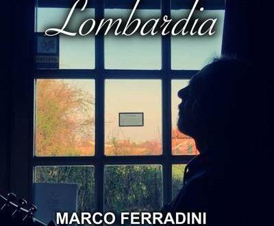 """È online il videoclip di """"Lombardia"""", nuovo brano di MARCO FERRADINI dedicato alla """"sua"""" Lombardia. Il singolo sarà in radio a partire da venerdì 24 aprile"""
