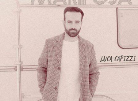 """Luca Capizzi """"Mariposa"""" è il nuovo singolo del cantante italo-svizzero.  Già disponibile nei digital store"""