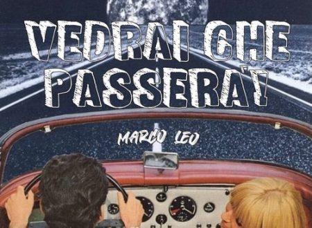 Marco Leo in radio con il nuovo singolo Vedrai Che Passerà