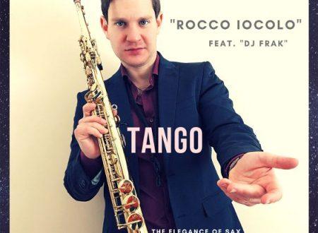 """""""Tango"""" il nuovo progetto di Rocco Iocolo  feat. Dj Frak"""
