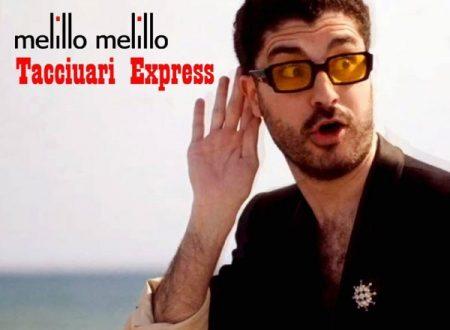 """Melillo Melillo in radio e negli store digitali con il singolo """"Tacciuari express"""""""