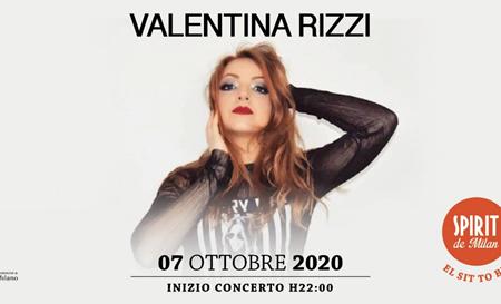 VALENTINA RIZZI TORNA SUL PALCO IL 07 OTTOBRE CON UN CONCERTO ALLO STORICO SPIRIT DE MILAN
