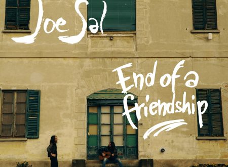 "JOE SAL: esce oggi il nuovo singolo ""END OF A FRIENDSHIP"""