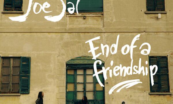 "JOE SAL: esce oggi il nuovo singolo ""END OF A FRIENDSHIP"""