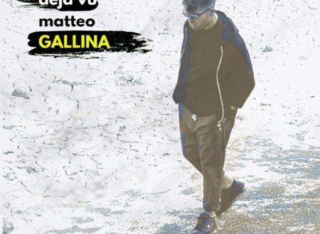 """Matteo Gallina in tutti i digital store il nuovo singolo """"Deja vù"""""""