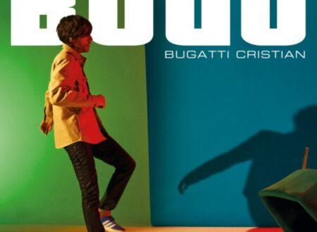 Il 5 Marzo 2021 esce su Etichetta Mescal, distribuito da Sony Music BUGATTI CRISTIAN.