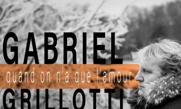 """""""Quand on n'a que l'amour: il successo di Jacques Brel interpretato da Gabriel Grillotti"""