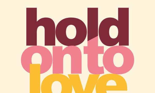 """Oggi esce in radio """"HOLD ON TO LOVE"""", il nuovo singolo."""