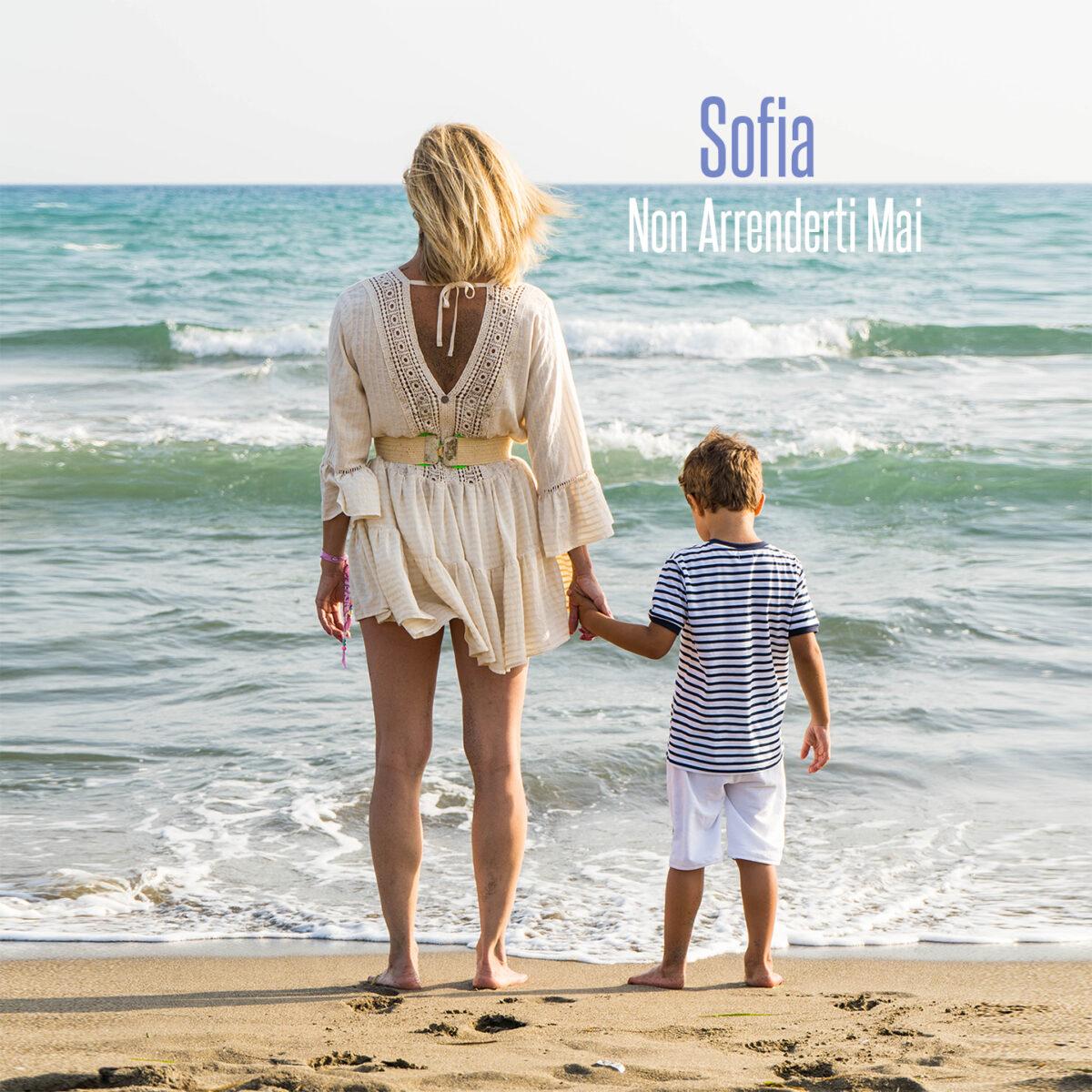 """Sofia: il singolo """"Non arrenderti mai"""" - cover"""